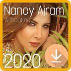 أغاني  نانسي عجرم بدون نت 2020- FREE - Nancy Ajram