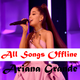 Ariana Grande All Songs Offline