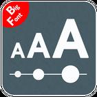 Big Font - Change Font Size & Display Size Enlarge