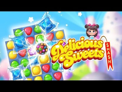 Video Image - Delicious Sweets Smash : Match 3 Candy Puzzle 2020