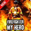 Firefighter My Hero Wallpaper