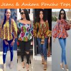 Jeans & Ankara Poncho Tops
