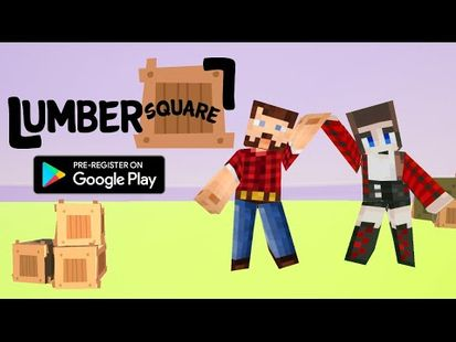 Video Image - Lumbersquare - Timber Tycoon