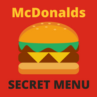 McDonald's Secret Menu  for 2020 - Famous Secrets