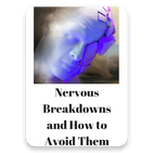 Nervous Breakdowns and How to Avoid Them