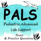 PALS Pediatric Advanced Life Support Exam Review
