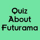 Quiz About Futurama