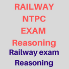 Railway NTPC Exam Reasoning