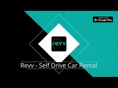 Video Image - Revv App - Self Drive Car Rental Services in India