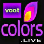 SELECT Colors TV Serials - Colors TV in VOOT info