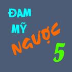 Truyen Dam my Nguoc offline 2020 - part 5