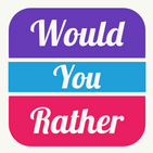 Would You Rather - Hardest choices ever
